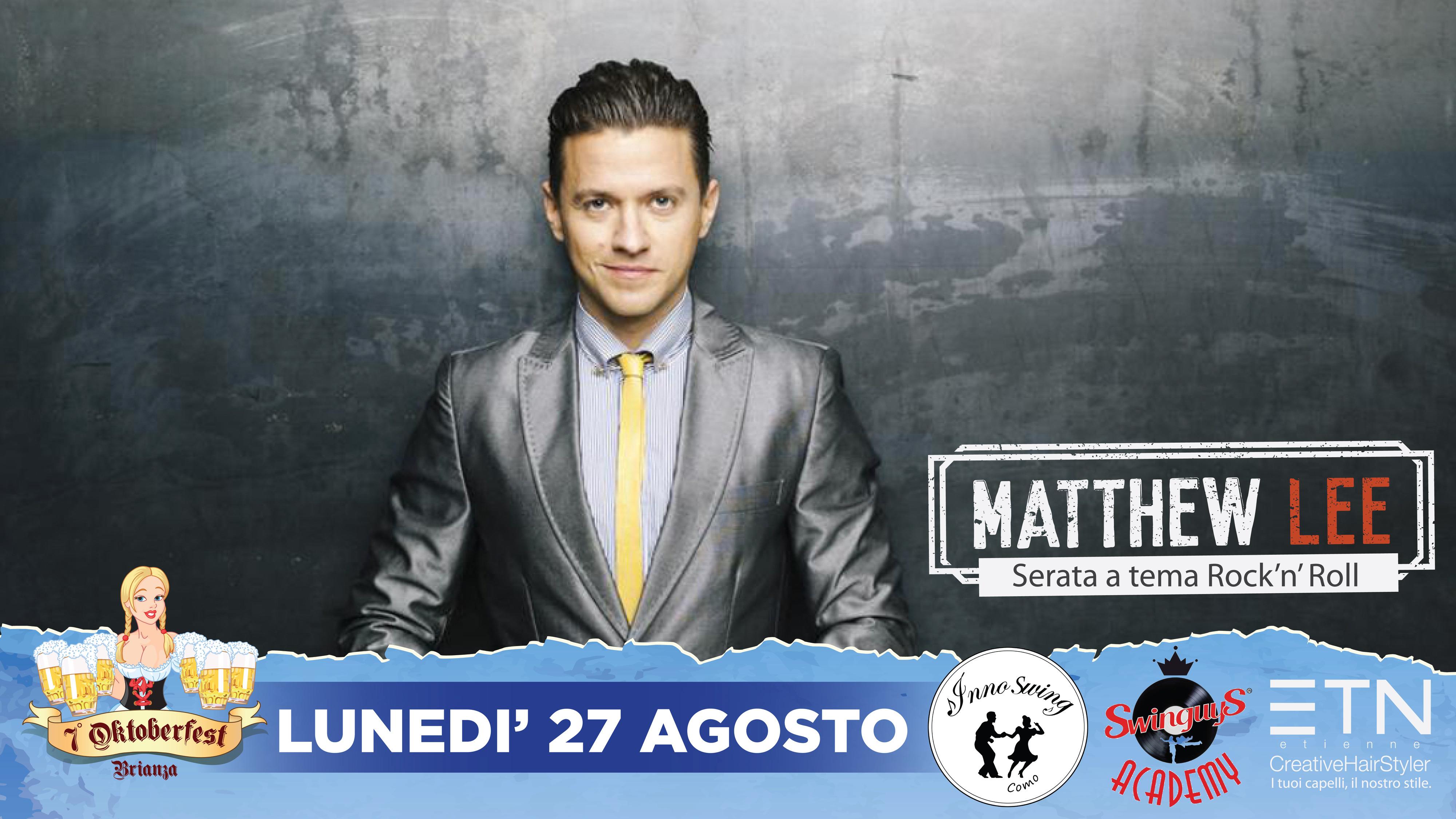 Lunedi 27-08  Live con Matthew Lee – Artista internazionale – Oktoberfest Brianza