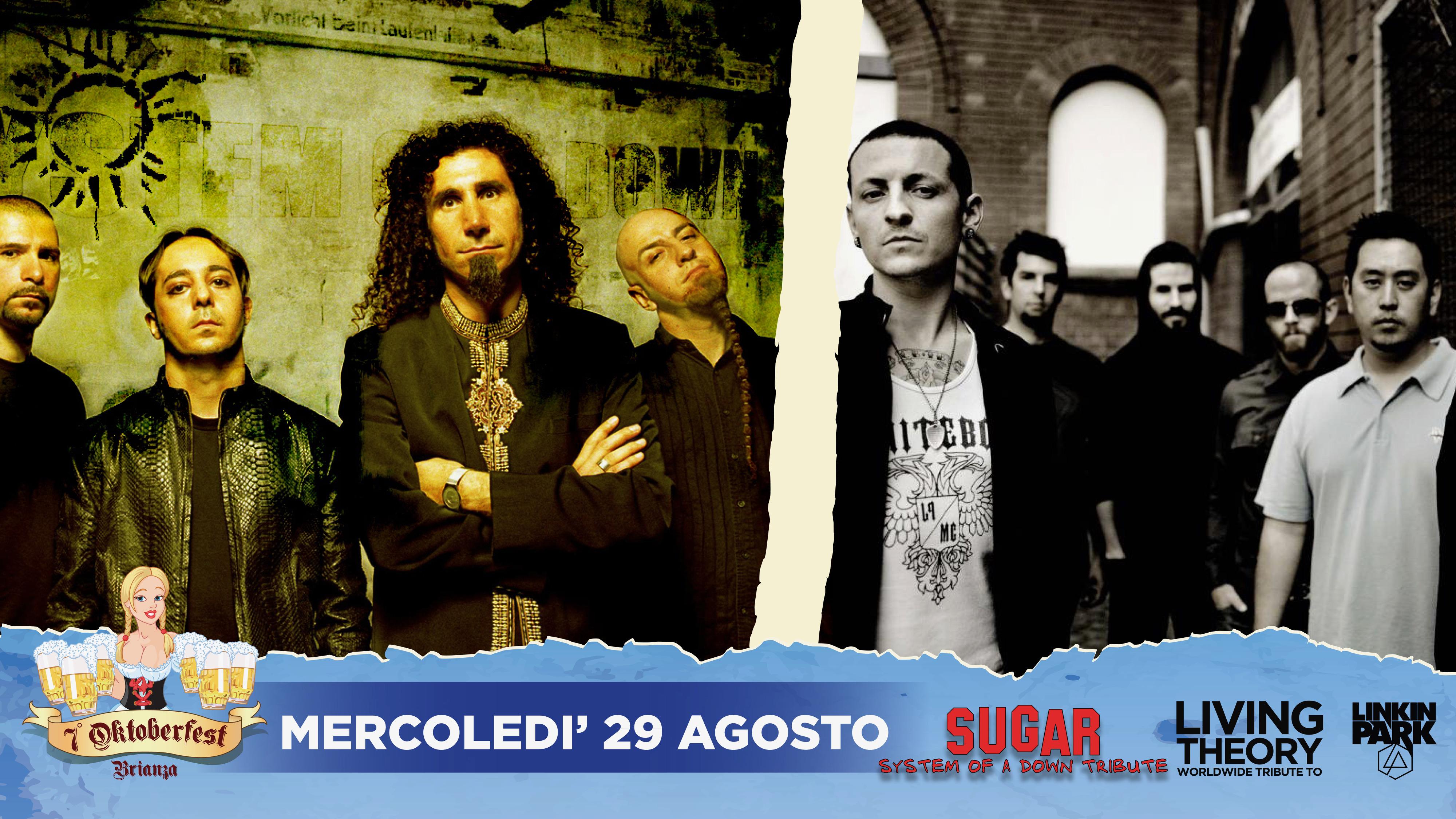 Mercoledi 29-08 Doppio Spettacolo live con i Living Theory – tributo ai Linkin Park e Sugar – tributo ai System of a Down – Oktoberfest Brianza